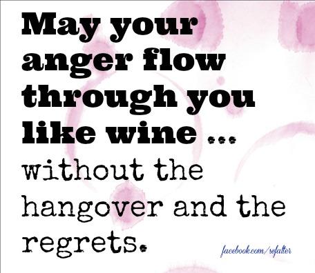 Anger flow through you.FB